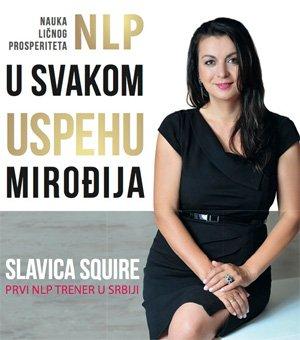 """NLP – u svakom uspehu mirođija"" Slavice Squire"